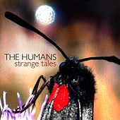 Play & Download Strange Tales by The Humans | Napster