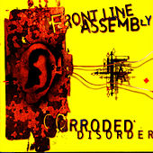 Play & Download Corroded Disorder by Front Line Assembly | Napster
