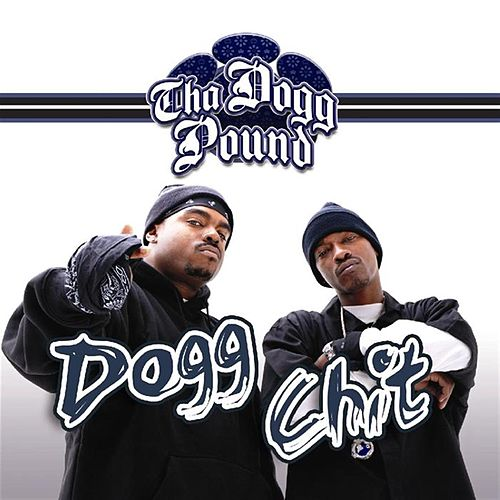 Dogg Chit by Tha Dogg Pound