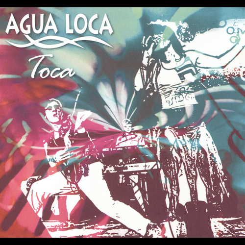 Play & Download Toca by Agua Loca   Napster