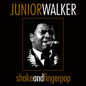 Play & Download Shake And Fingerpop by Junior Walker | Napster