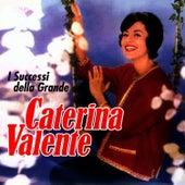 Play & Download I Successi Della Grande Valente by Caterina Valente | Napster
