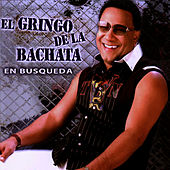 Play & Download En Busqueda by El Gringo De La Bachata | Napster