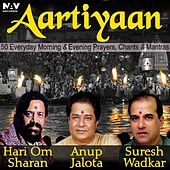 Aartiyaan 50 Everyday Morning and Evening Prayers, Chants and Mantras (Best of Hari Om Sharan, Anup Jalota and Suresh Wadkar) by Various Artists