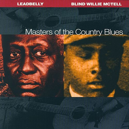 Play & Download Masters Of The Country Blues by Leadbelly | Napster