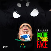 Bootie in Your Face by Deorro