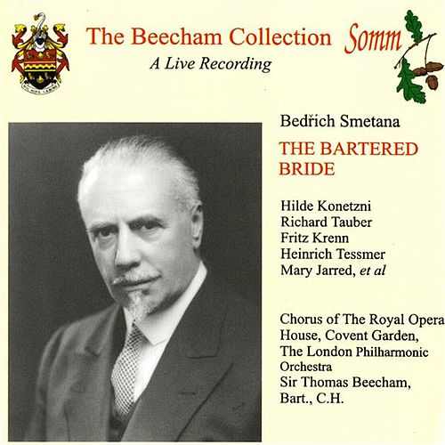 Play & Download Smetana: Bartered Bride (The Beecham Collection) by Various Artists | Napster