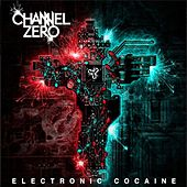 Play & Download Electronic Cocaine by Channel Zero | Napster
