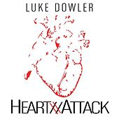 Play & Download Heart Attack by Luke Dowler | Napster