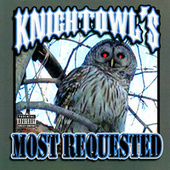 Knightowl's Most Requested by Mr. Knightowl