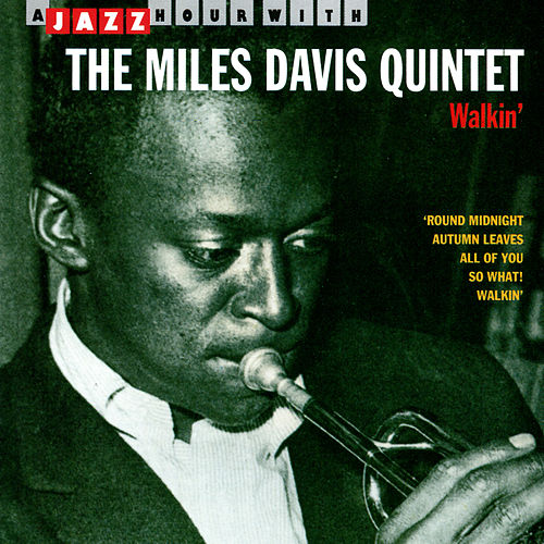Play & Download Walkin' - A Jazz Hour With The Miles Davis Quintet by Miles Davis | Napster