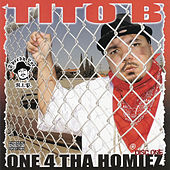 One 4 Tha Homiez by Tito B