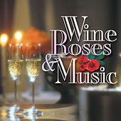 Wine, Roses & Music: Romantic Moods, Vol. 2 by Various Artists