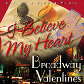 Play & Download Reader's Digest Music: I Believe My Heart - Broadway Valentines by Various Artists | Napster