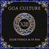 Goa Culture, Vol. 13 (Compiled By Egorythmia & DJ Bim) by Various Artists