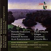 Ferguson, Finzi, Austin, Rawsthorne: Works for Piano and Orchestra by Mark Bebbington