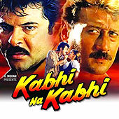 Kabhi Na Kabhi (Original Motion Picture Soundtrack) by Various Artists