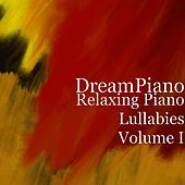 Play & Download Relaxing Piano Lullabies Volume I by DreamPiano | Napster