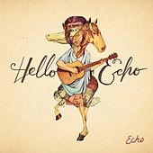 Play & Download Echo by Hello Echo | Napster