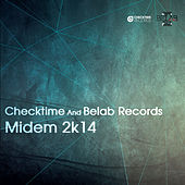 Checktime and Belab Records_ Midem 2k14 by Various Artists