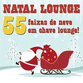 Play & Download Natal Lounge (55 Faixas De Neve Em Chave Lounge!) by Various Artists | Napster