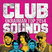 Play & Download Ukrainian Top 2014 (Club Sounds) by Various Artists | Napster