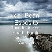 Play & Download Thunder in Your Heart - Karate Kid (Original Version) by Joe Esposito | Napster