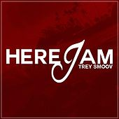 Here I Am by Trey Smoov