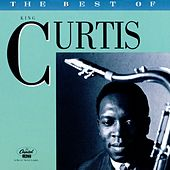 Play & Download The Best of King Curtis [Capitol #1] by King Curtis | Napster