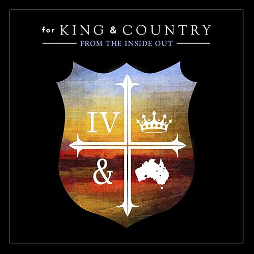 From The Inside Out by For King & Country