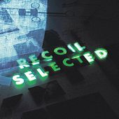 Play & Download Recoil: Selected by Recoil | Napster