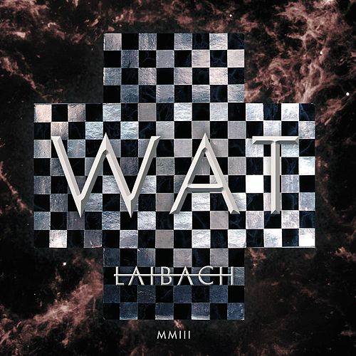 Wat by Laibach