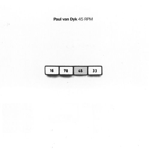 Play & Download 45 Rpm by Paul Van Dyk | Napster