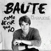 Play & Download Como decir que no (feat. María José) by Carlos Baute | Napster