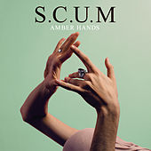 Play & Download Amber Hands by S.C.U.M. | Napster