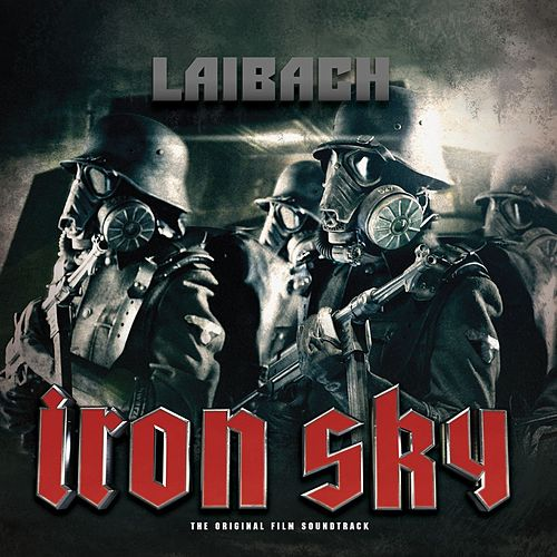Play & Download Iron Sky (OST) by Laibach | Napster