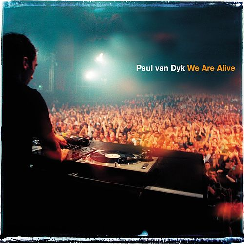 We Are Alive by Paul Van Dyk