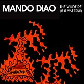 Play & Download The Wildfire EP by Mando Diao | Napster