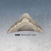 Play & Download Without You by Junip | Napster