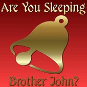 Play & Download Are You Sleeping, Brother John? by Nursery Rhymes | Napster
