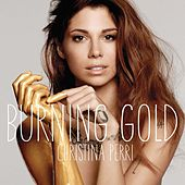 Play & Download Burning Gold by Christina Perri | Napster