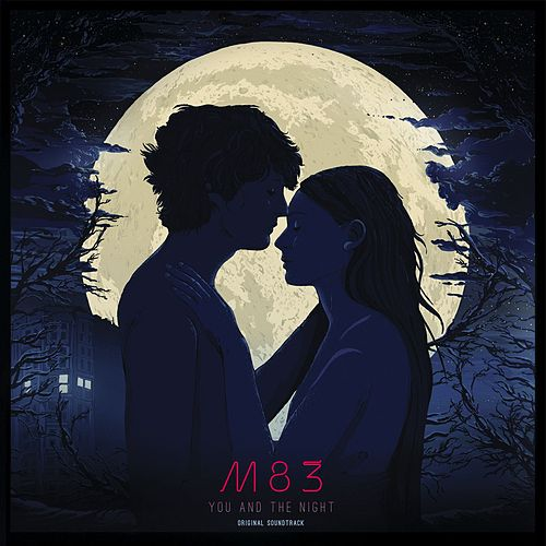 You And The Night by M83