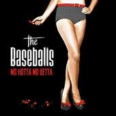 Mo Hotta Mo Betta by The Baseballs