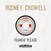 Play & Download Frankie Please by Rodney Crowell | Napster