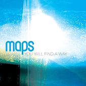 Play & Download You Will Find A Way by Maps | Napster