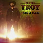 King of Clubs by Cowboy Troy
