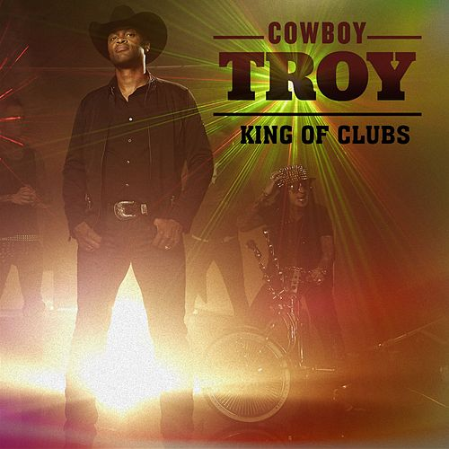 Play & Download King of Clubs by Cowboy Troy | Napster