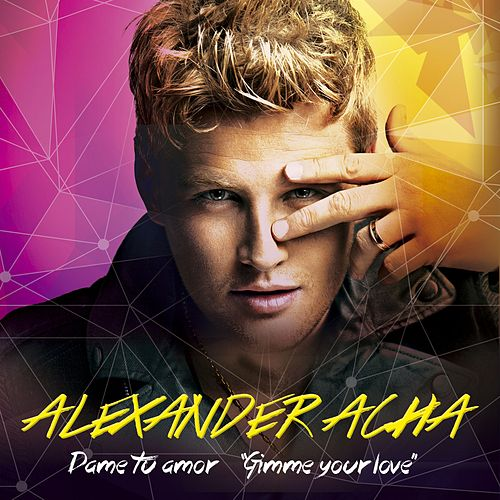 Play & Download Dame tu amor by Alexander Acha | Napster