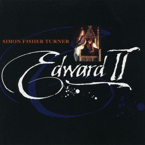 Edward II by Simon Fisher Turner