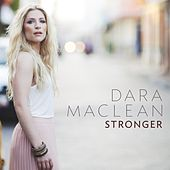 Play & Download Stronger by Dara Maclean | Napster